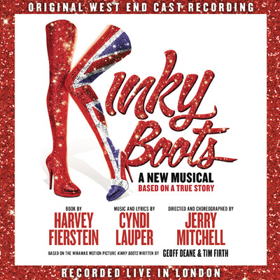 Raise You Up / Just Be/Full Company of Kinky Boots (Original West End Cast)