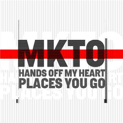 シングル/Hands off My Heart / Places You Go/MKTO