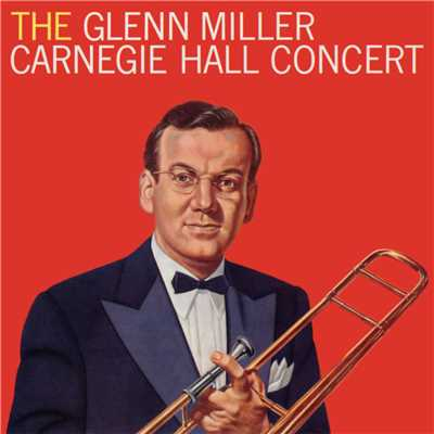 アルバム/The Glenn Miller Carnegie Hall Concert (Live)/グレン・ミラー