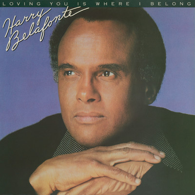 ハイレゾアルバム/Loving You Is Where I Belong/Harry Belafonte