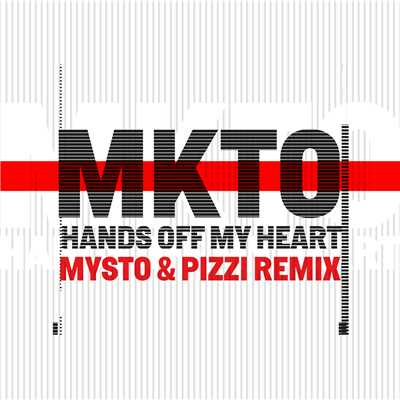 シングル/Hands off My Heart (Mysto & Pizzi Remix)/MKTO