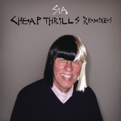 アルバム/Cheap Thrills (Remixes)/シーア