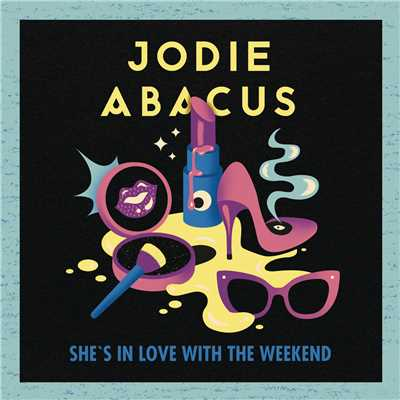 シングル/She's in Love with the Weekend (Radio Edit)/Jodie Abacus