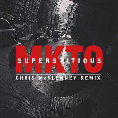 シングル/Superstitious (Chris McClenney Remix)/MKTO