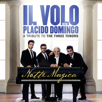 アルバム/Notte Magica - A Tribute to The Three Tenors (Live)/Il Volo