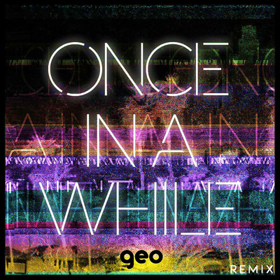 シングル/Once In A While (Geo Remix)/Timeflies