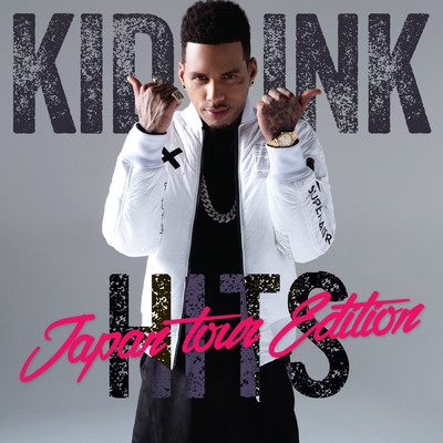 アルバム/Kid Ink (Hits Japan Tour Edition)/Kid Ink