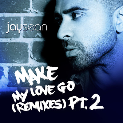 シングル/Make My Love Go (Danimal & Juno Remix) feat.Sean Paul/Jay Sean