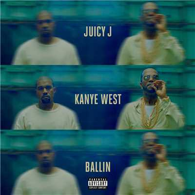 Juicy J feat. Kanye West