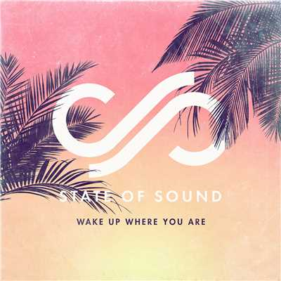 シングル/Wake Up Where You Are/State of Sound