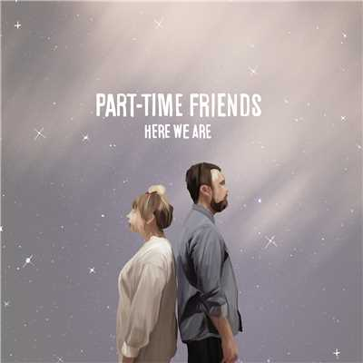 シングル/Here We Are (English Version)/Part-Time Friends