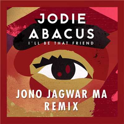 シングル/I'll Be That Friend (Jono Jagwar Ma Remix)/Jodie Abacus