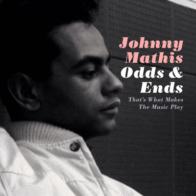 アルバム/Odds & Ends: That's What Makes the Music Play/Johnny Mathis