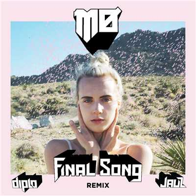 シングル/Final Song (Diplo & Jauz Remix)/MO