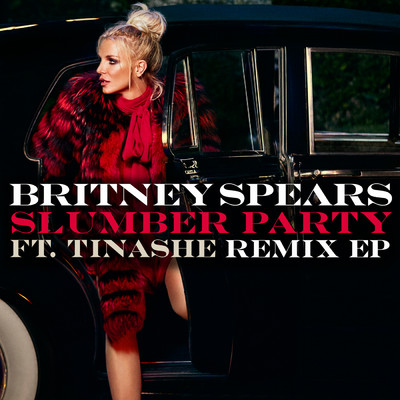 シングル/Slumber Party feat. Tinashe (Misha K Remix) feat.Tinashe/Britney Spears