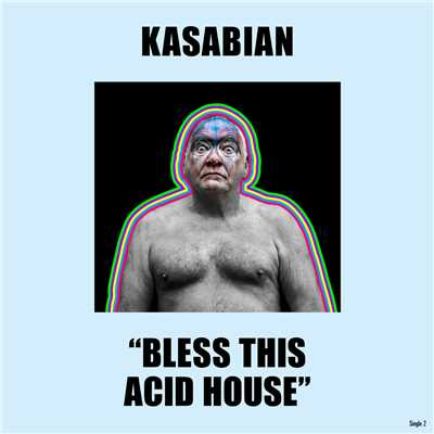シングル/Bless This Acid House/Kasabian