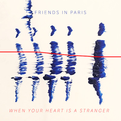 シングル/When Your Heart Is A Stranger/Friends In Paris