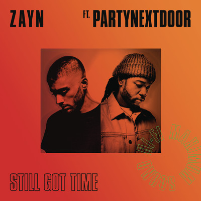 シングル/Still Got Time/ZAYN feat. PARTYNEXTDOOR