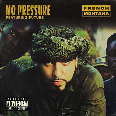 シングル/No Pressure/French Montana feat. Future