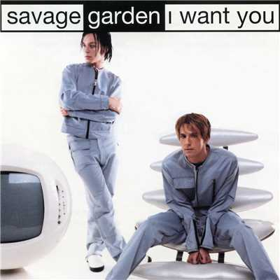 シングル/I Want You/Savage Garden