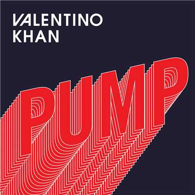 シングル/Pump/Valentino Khan