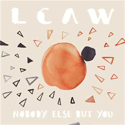 シングル/Nobody Else But You/LCAW