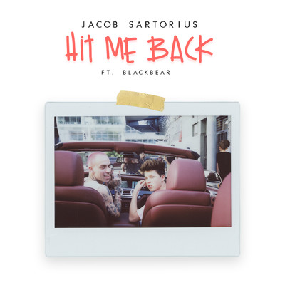 Hit Me Back/Jacob Sartorius feat. blackbear