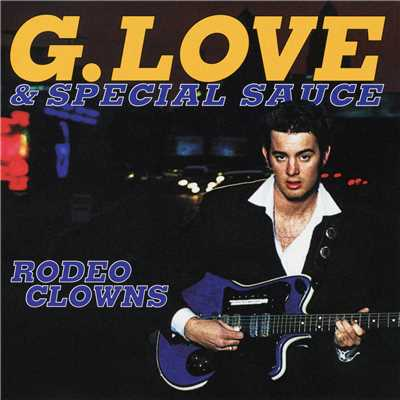 アルバム/Rodeo Clowns EP/G.Love & Special Sauce