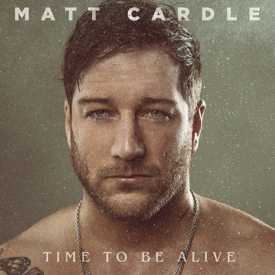 Time to Be Alive (Explicit)/Matt Cardle