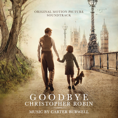Goodbye Christopher Robin (Original Motion Picture Soundtrack)/Carter Burwell