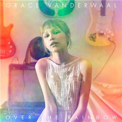 シングル/Over The Rainbow/Grace VanderWaal