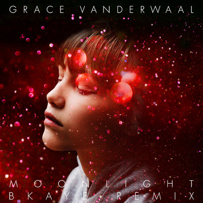 シングル/Moonlight (BKAYE Remix)/Grace VanderWaal