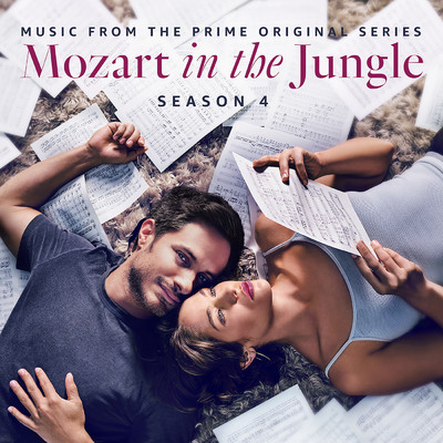 アルバム/Mozart in the Jungle - Season 4 (Music from the Prime Original Series)/Various Artists