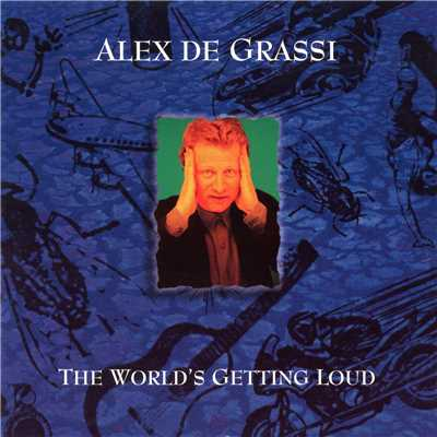 アルバム/The World's Getting Loud/Alex de Grassi