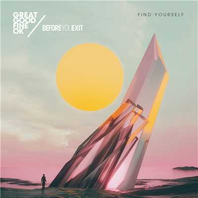 シングル/Find Yourself/Great Good Fine Ok & Before You Exit