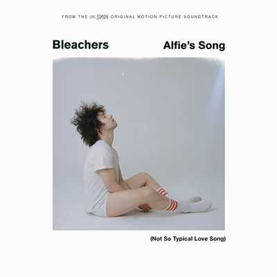 シングル/Alfie's Song (Not So Typical Love Song)/Bleachers