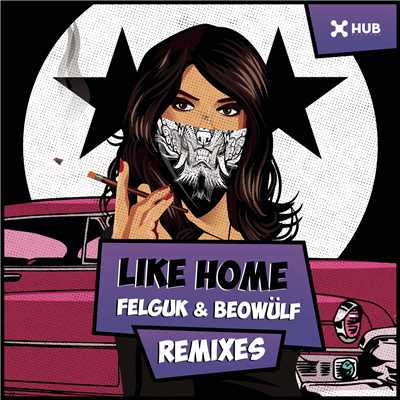 Like Home (Remixes)/Felguk and Beowulf