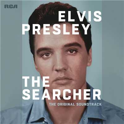 アルバム/Elvis Presley: The Searcher (The Original Soundtrack)/Elvis Presley