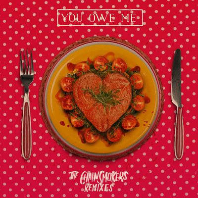 アルバム/You Owe Me - Remixes/The Chainsmokers