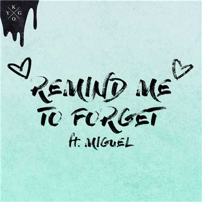 Remind Me to Forget/Kygo & Miguel