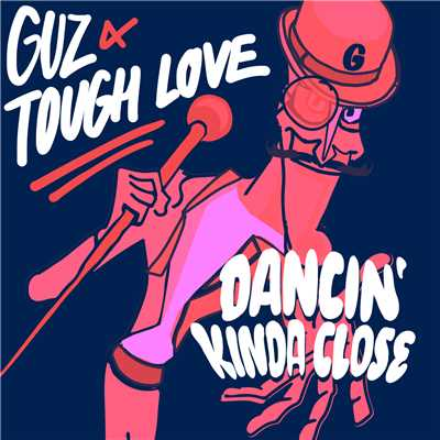 Guz & Tough Love