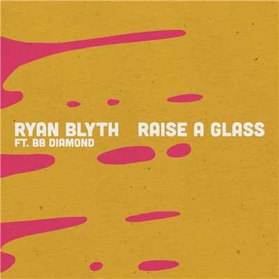 シングル/Raise a Glass feat.BB Diamond/Ryan Blyth