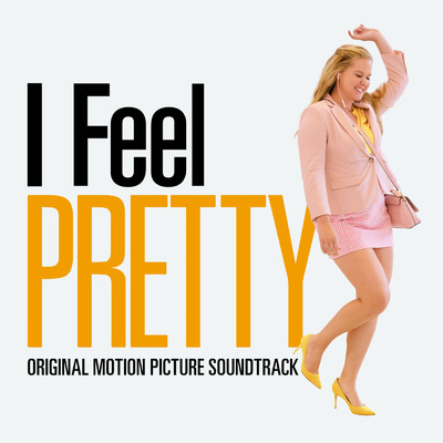アルバム/I Feel Pretty (Original Motion Picture Soundtrack)/Various Artists