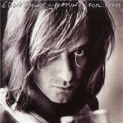 アルバム/Playing for Keeps/Eddie Money