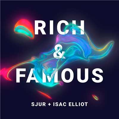シングル/Rich & Famous (with Isac Elliot)/SJUR & Isac Elliot