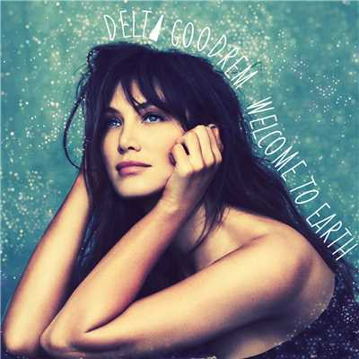 シングル/Welcome to Earth/Delta Goodrem