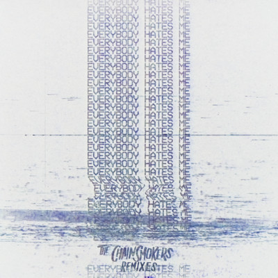 アルバム/Everybody Hates Me - Remixes/The Chainsmokers
