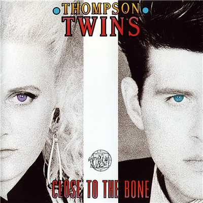 アルバム/Close to the Bone/Thompson Twins