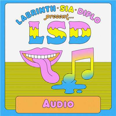 シングル/Audio feat.Sia,Diplo,Labrinth/LSD