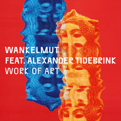 シングル/Work of Art feat.Alexander Tidebrink/Wankelmut